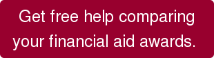 Get free help comparing your financial aid awards.