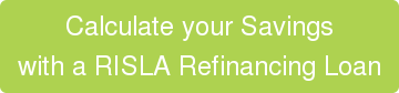 See what a RISLA Refinance Loan  can do for you